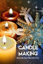 Candle Making: Step- by- Step Guide to Make Candle at Home