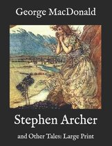 Stephen Archer: and Other Tales