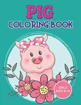 Pig Coloring Book Girls Ages 8-12