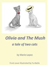Olivia and The Mush