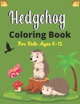 Hedgehog Coloring Book For Kids Ages 8-12