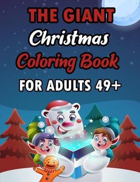 The Giant Christmas Coloring Book For Aduts 49+