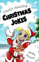 Totally Amazing Christmas Jokes