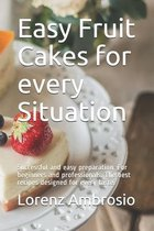 Easy Fruit Cakes for every Situation