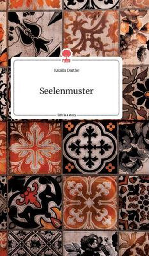 Seelenmuster. Life is a Story - story.one