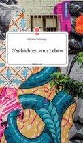 G'schichten vom Leben. Life is a Story - story.one