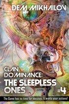 Clan Dominance: The Sleepless Ones (Book #4)