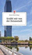 Erzahl mir von der Donaustadt. Life is a Story - story.one