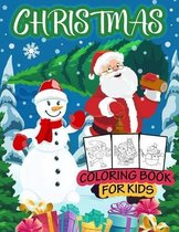 Christmas Coloring Book for Kids: Beautiful and Easy Christmas Coloring and Activity Pages Including Santa Claus, Reindeer, Snowman, Christmas Tree, S