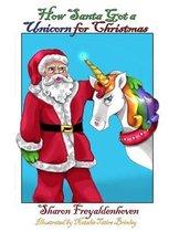 How Santa Got a Unicorn for Christmas
