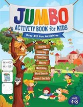 Jumbo Activity Book for Kids: Over 321 Fun Activities For Kids Ages 4-8 - Workbook Games For Daily Learning, Tracing, Coloring, Counting, Mazes, Matching, Word Search, Dot to Dot, and More!