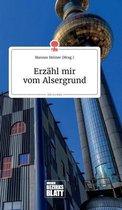 Erzahl mir vom Alsergrund. Life is a Story - story.one