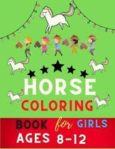 Horse coloring book for girls ages 8-12: Funny Horse Coloring Pages for girls (Horse Coloring Book for girls Ages 4-8 9-12)