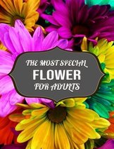 The Most Special Flower For Adults
