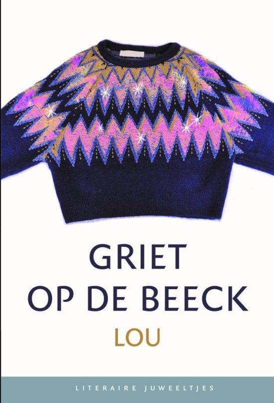Boek cover Griet Op de Beeck - Lou (Literaire Juweeltjes) van by Griet Op de Beeck (Hardcover)