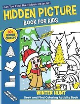 Hidden Picture Book For Kids: Winter Hunt Seek And Find Coloring Activity Book: Hours Of Entertainment Toddlers Will Love - Can You Spy All The Trea