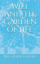 Will and the Garden of Life
