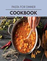 Pasta For Dinner Cookbook
