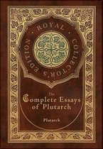 The Complete Essays of Plutarch (Royal Collector's Edition) (Case Laminate Hardcover with Jacket)