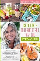 Keto Diet and Intermittent Fasting for Women: This Book Includes