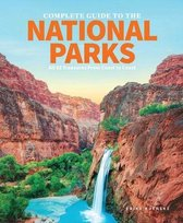 The Complete Guide To The National Parks
