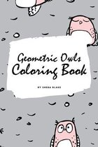 Geometric Owls Coloring Book for Teens and Young Adults (6x9 Coloring Book / Activity Book)