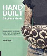 Handbuilt, A Potter's Guide