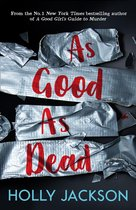 As Good As Dead (A Good Girl's Guide to Murder, Book 3)