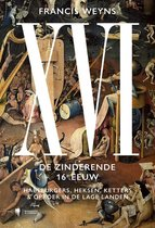 XVI. De zinderende 16e eeuw