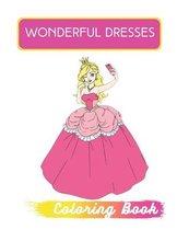 Wonderful Dresses Coloring Book
