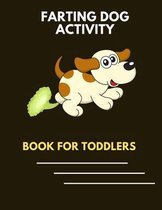 Farting dog activity book for toddlers: A collection of Funny & super easy puppies activity pages for kids & toddlers, boys & girls . Book for animal lovers