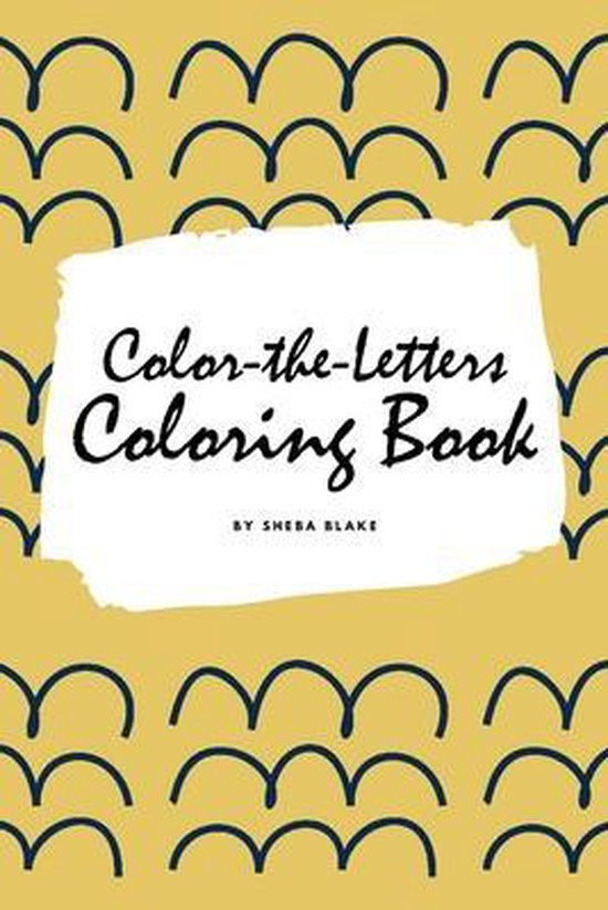 Color-The-Letters Coloring Book for Children (6x9 Coloring Book / Activity Book)