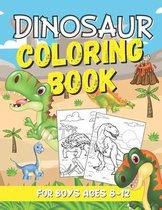 Dinosaur Coloring Book for Kids Ages 8-12: A Fun and Awesome Dino Coloring Book
