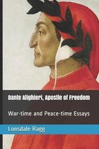 Dante Alighieri, Apostle of Freedom