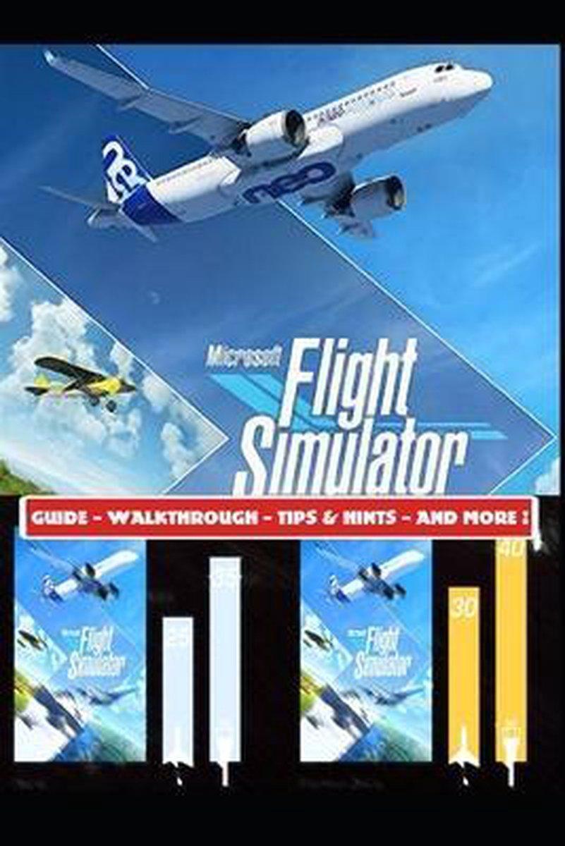 Microsoft Flight Simulator 2020 Guide - Walkthrough - Tips & Hints - And More!