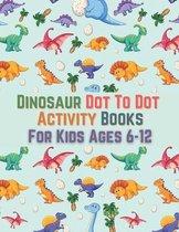 Dinosaur Dot To Dot Activity Books For Kids Ages 6-12