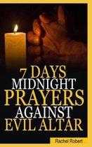 7 Days Midnight Prayer Against Evil Altars