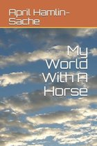 My World With A Horse