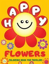 Happy Flowers Coloring Book For Toddlers
