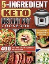 5-Ingredient Keto Instant Pot Cookbook