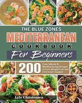 The Blue Zones Mediterranean Diet Cookbook for Beginners