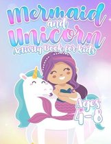 Unicorn and Mermaid Activity Book for Kids Ages 4-8: