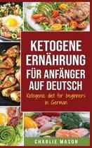 Ketogene Ernahrung fur Anfanger auf Deutsch/ Ketogenic diet for beginners in German