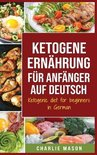 Ketogene Ernahrung fur Anfanger auf Deutsch/ Ketogenic diet for beginners in German