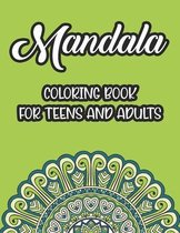 Mandala Coloring Book For Teens And Adults