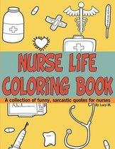 Nurse Life Coloring Book
