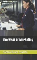 The WHAT Of Marketing