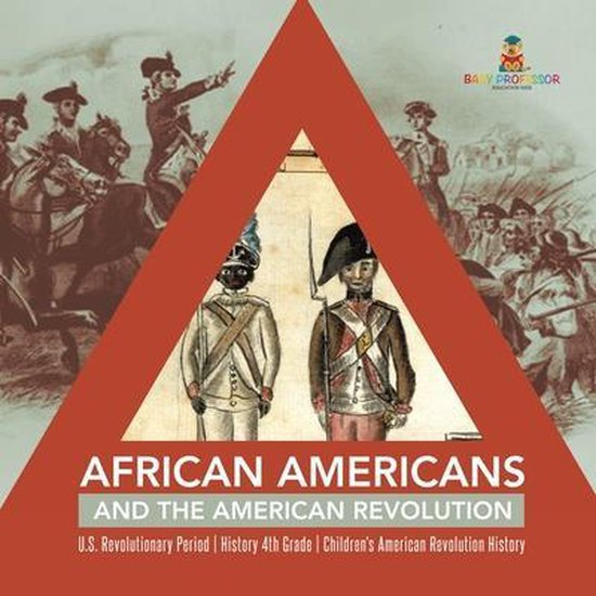 African Americans and the American Revolution - U.S. Revolutionary Period - History 4th Grade - Children's American Revolution History