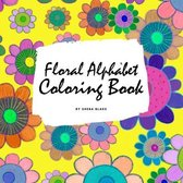 Floral Alphabet Coloring Book for Children (8.5x8.5 Coloring Book / Activity Book)