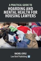 A Practical Guide to Hoarding and Mental Health for Housing Lawyers